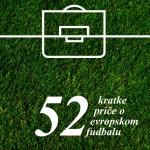 52 kratke priče o evropskom fudbalu