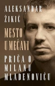 mesto_u_mecavi_prica_o_milanu_mladenovicu-aleksandar_zikic__v