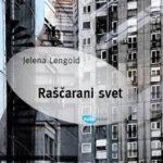 Jelena Lengold – Raščarani svet [Knjiga dana]