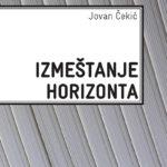 Jovan Čekić – Izmeštanje horizonta [Knjiga dana]