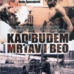 Kad budem mrtav i beo – prvi i poslednji srpski rokenrol film